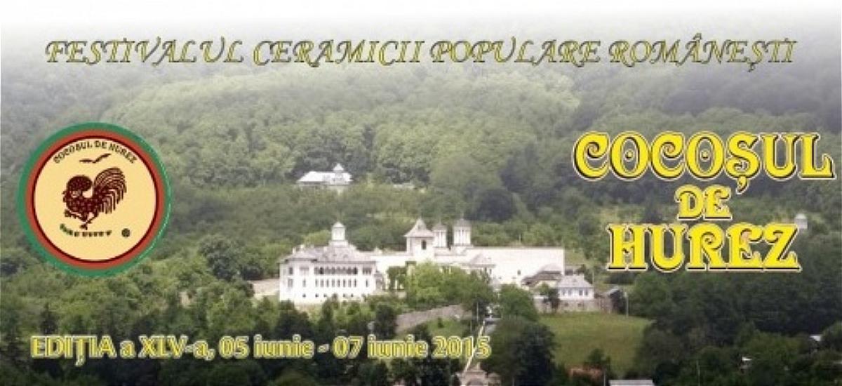 """Tărgul Ceramicii Populare Românești ,,COCOȘUL DE HUREZ"""", ediția a –XLV-a, 5 – 7 iunie 2015, afiș"""