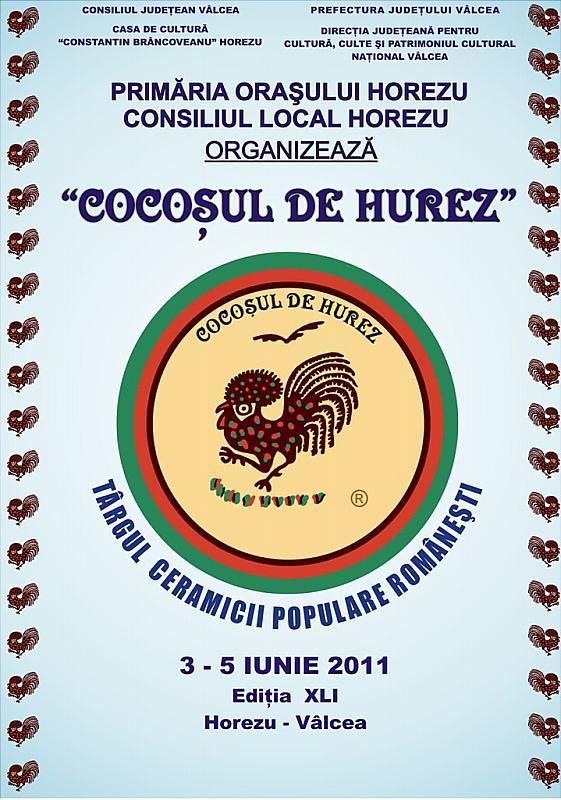 """Tărgul Ceramicii Populare Românești ,,COCOȘUL DE HUREZ"""", afișul ediției XLI, 3-5 iunie 2011"""