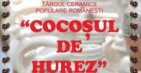 """Târgul Ceramicii Populare Românești ,,Cocoșul de Hurez"""" – 2-4 iunie 2017"""