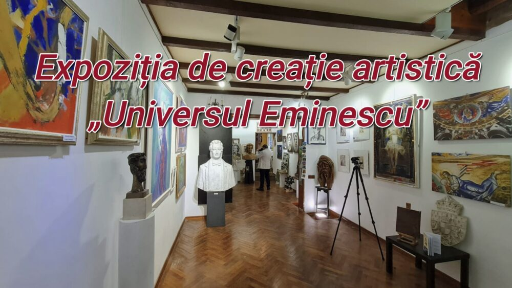 Expoziția Universul Eminescu 2021